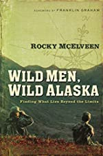 Wild Men, Wild Alaska: Finding What Lies Beyond the Limits (Wild Men, Wild Alaska Series Book 1)