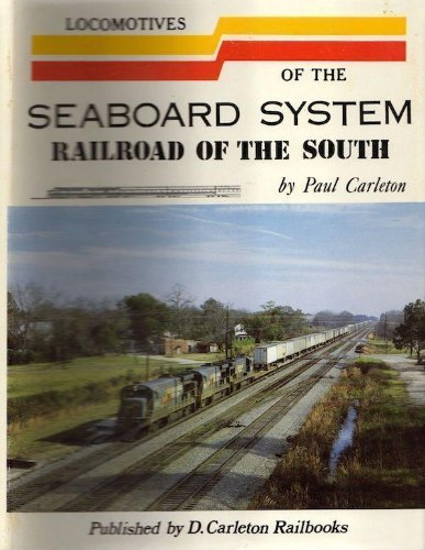 Seaboard System - Locomotives of the Seaboard System: Railroad of the South