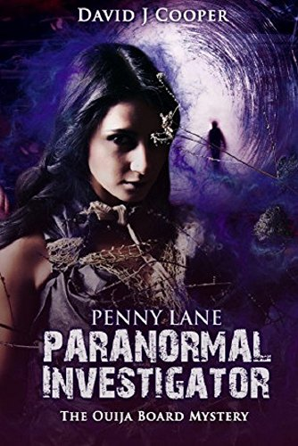Penny Lane, Paranormal Investigator - The Ouija Board Mystery (Penny Lane - Paranormal Investigator Book 1)