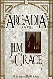 Arcadia, Jim Crace, 068912158X