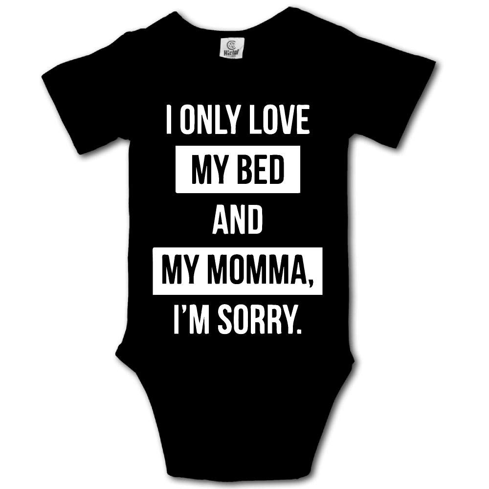 I Only Love My Bed and My Mama I'm Sorry Baby Unisex Toddler Bodysuit Short Sleeves Romper Jumpsuits