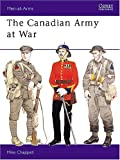 The Canadian Army at War, Mike Chappell, 0850456002