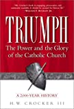 Triumph: The Power and the Glory of the Catholic Church: A 2,000-Year History