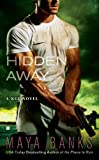 Front cover for the book Hidden Away (KGI series Book 3) by Maya Banks