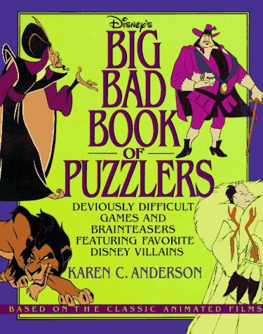 Disney's Big Bad Book of Puzzlers: Deviously Difficult Games and Brainteasers Featuring Favorite Disney Villains
