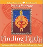 Finding Faith in Difficult Times: Teachings and Meditations for Trusting the Energy of the Divine (Inner Vision Series)