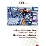 Etude et Réalisation d'un Onduleur pour Le Chauffage par Induction: Par Microcontrôleur (ARDUINO)