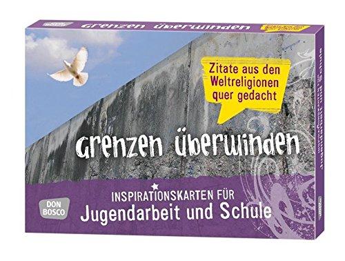 Grenzen überwinden - Zitate aus den Weltreligionen quer gedacht. Inspirationskarten für Jugendarbeit und Schule (Inspirationskarten für die Jugendarbeit)