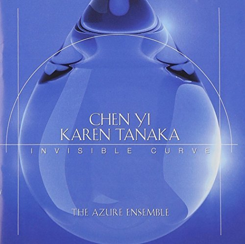 Chen Yi/Karen Tanaka: Invisible Curve by Azure Ensemble ()