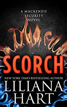Scorch (MacKenzie Security Book 7) by [Hart, Liliana]