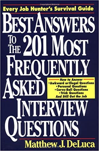 Best Answers To The 201 Most Frequently Asked Interview Questions 1st  Edition