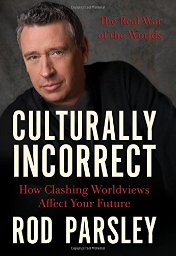 (Culturally Incorrect: How Clashing Worldviews Affect Your)