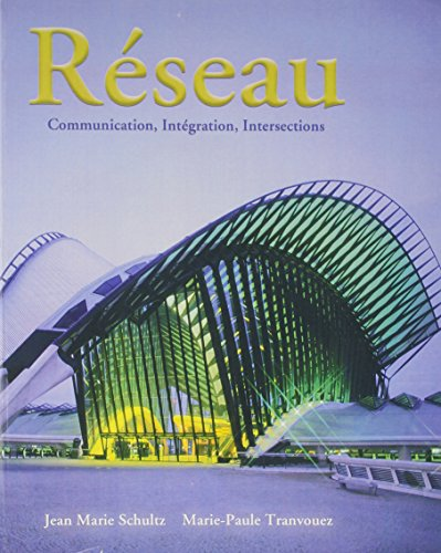 Réseau: Communication, Intégration, Intersections Plus MyFrenchLab with eText (multi-semester)