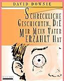 Schreckliche Geschichten, Die Mir Mein Vater Erzählt Hat, David Downie, 0987350153