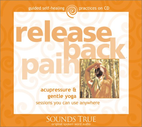 Release Back Pain by Sounds True, Incorporated