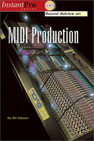 Sound Advice on MIDI Production (Book & CD) (Instant Pro)
