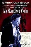 My Heart Is a Violin, Shony Alex Braun, 0759696179