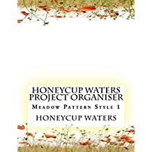 Honeycup Waters Project Organiser (Meadow Book 3)