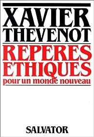 Repères éthiques pour un monde nouveau par Xavier Thévenot