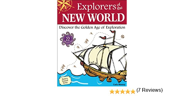 Explorers of the new world discover the golden age of exploration age of exploration with 22 projects build it yourself series kindle edition by carla mooney tom casteel children kindle ebooks amazon fandeluxe Images