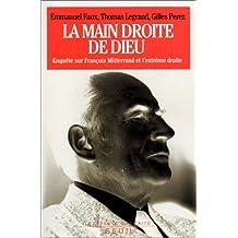 Main droite de Dieu: Enquête sur François Mitterrand