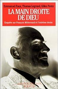 La main droite de Dieu. Enquête sur François Mitterrand et l'extrême droite par Emmanuel Faux