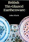 British Tin Glazed Earthenware (Shire Library)