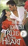 True to Her Heart, Martha Schroeder, 0821768654