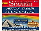 Mexican Spanish Accelerated - 8 One Hour Audio CDs (English and Spanish Edition)