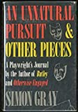 An Unnatural Pursuit and Other Pieces, Simon Gray, 0312833717