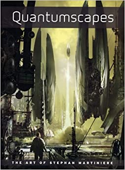 Descargar Gratis Libros Quantumscapes: The Art Of Stephan Martiniere Tp Libro PDF