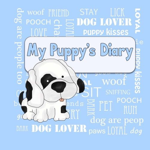 Download My Puppy's Diary: Puppy First Year Baby Memory Book (Blue Cover) (Puppy Baby Book) pdf