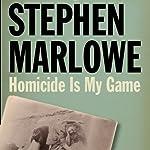 Homicide Is My Game | Stephen Marlowe