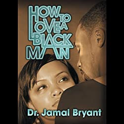 How to Love a Black Man: The Series