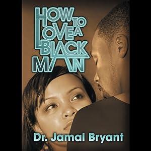 How to Love a Black Man: The Series Speech