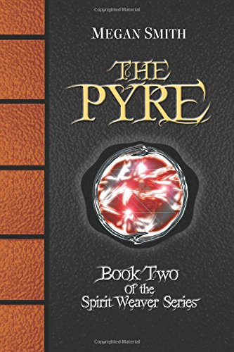 Download The Pyre (The Spirit Weaver Series) book pdf