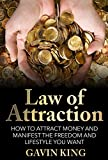 img - for Law of Attraction: How To Attract Money and Manifest The Freedom and Lifestyle You Want (FREE Bonus Inside) (Law Of Attraction, Manifesting Money,) book / textbook / text book