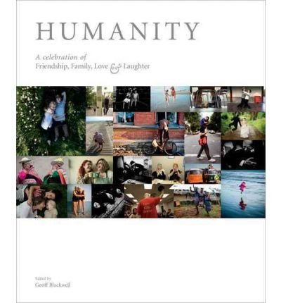 Humanity: A Celebration of Friendship, Family, Love & Laughter (Hardback) - Common PDF
