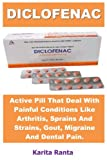Diclofenac: Active Pill That Deal With Painful
