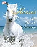 Horses: The Ultimate Treasury