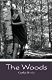 The Woods, Caytlyn Brooke, 145289955X
