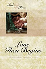 Love Then Begins (Lord & Lady Baugham Book 2) Kindle Edition
