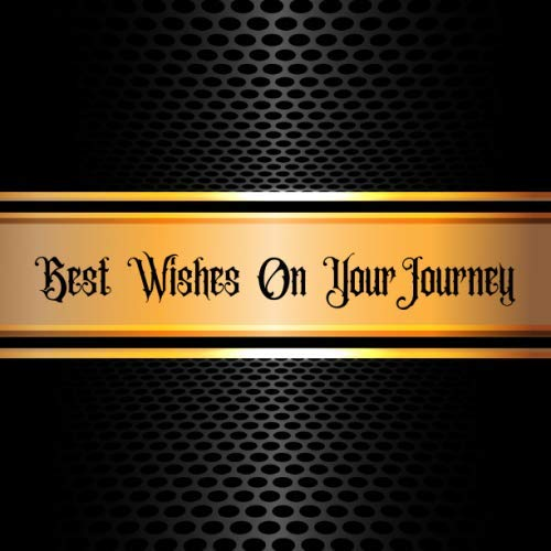 Best Wishes On Your Journey: Guest Book, Keepsake Memory Book For Colleagues Family And Friends Guestbook Register To Write Sign In, With Gift Log & ... Wishes And Advice (Occasions Guest Books) (Journey Wishes For Best Friend)
