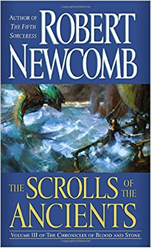 The Scrolls of the Ancients (The Chronicles of Blood and Stone, Book 3): Robert Newcomb: 9780345448972: Amazon.com: Books