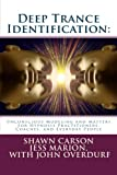 img - for Deep Trance Identification: Unconscious Modeling and Mastery for Hypnosis Practitioners, Coaches, and Everyday People book / textbook / text book