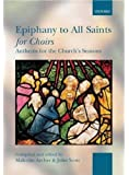 Epiphany to All Saints for Choirs: Paperback (. . . for Choirs Collections)