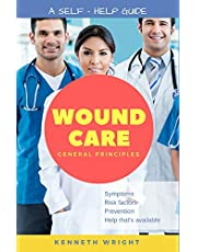 Wound Care: General Principles: A Self-Help Guide