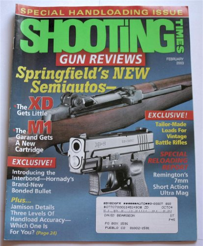 Shooting Times Magazine February 2003 (Special Handloading Issue- Springfield's New Semiautos-, Tailor-Made Loads For Vintage Battle Field Rifles, Remington's 7mm Short Action Ultra Mag) ()