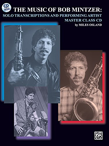 (The Music of Bob Mintzer (Solo Transcriptions and Performing Artist Master Class): Saxophone, Book & CD)