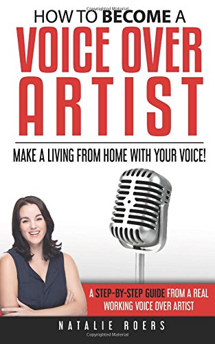 Pdf Arts How to Become a Voice Over Artist: Make a Living from Home with Your Voice!
